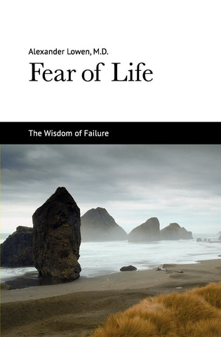 Fear of Life (Alexander Lowen, M.D.)