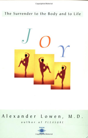 Joy (Alexander Lowen, M.D.)