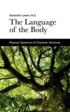 The Language of the Body (Alexander Lowen, M.D.)