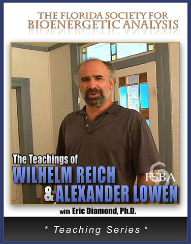 The Teachings of Wilhelm Reich and Alexander Lowen (Download)