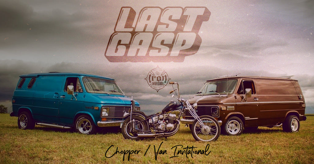 Last Gasp Chopper & Van Invitational - Davenport Iowa
