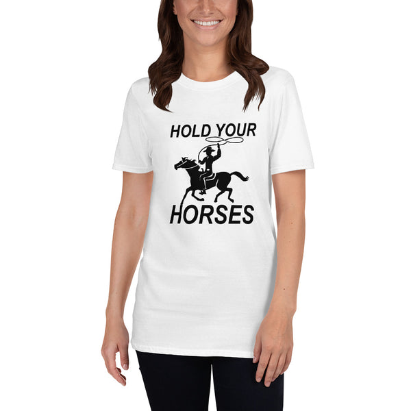 Hold Your Horses Women's T-shirt
