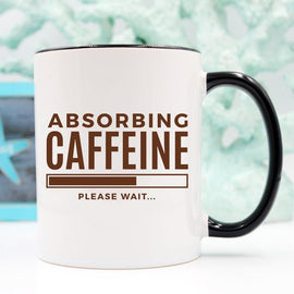 Absorbing Caffeine Please Wait, Funny Mothers Day