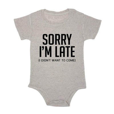 Sorry I'm Late. I Didn't Want To Come Baby Triblend Onesie