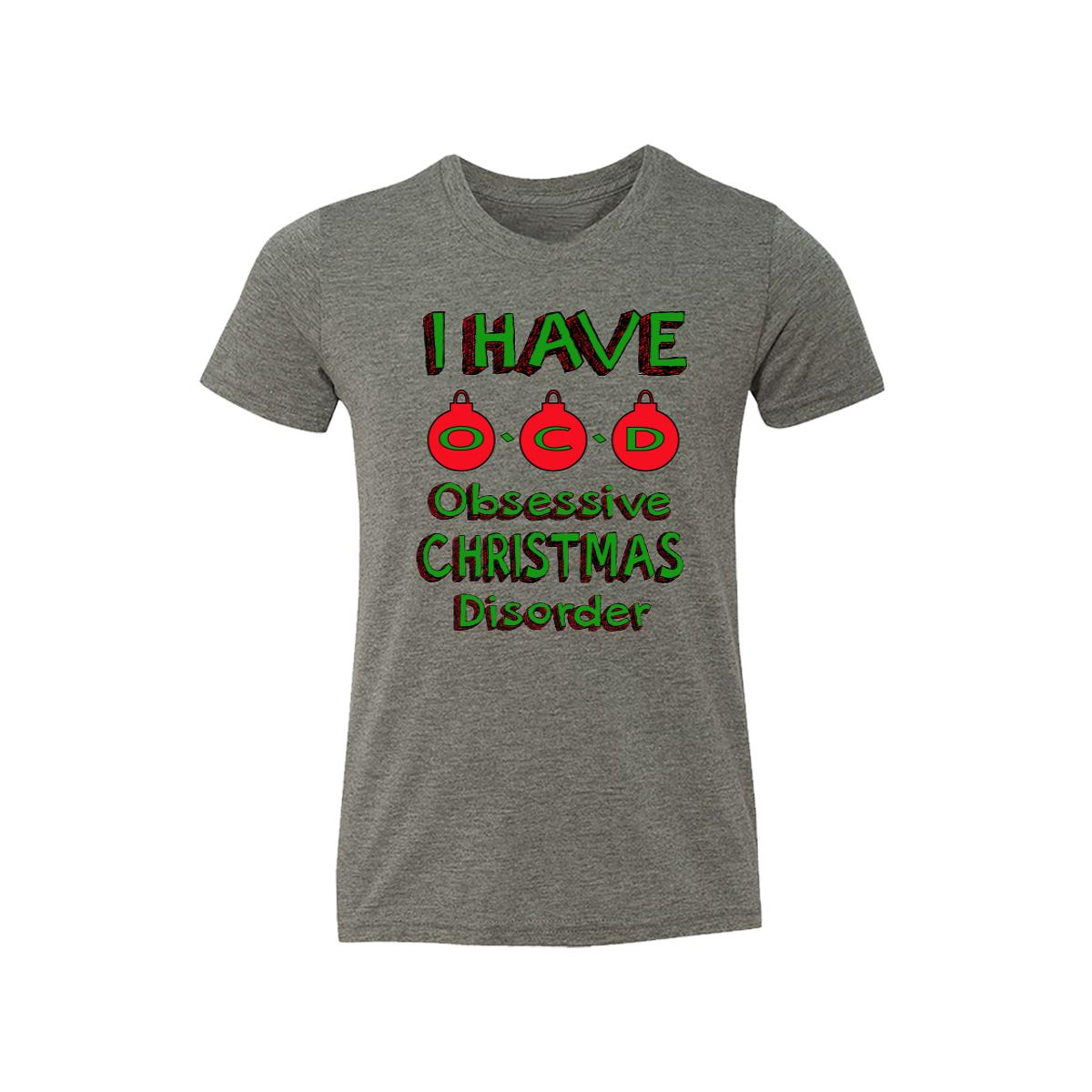I Have O.C.D. Obsessive Christmas Disorder Kids Tee Shirt - Moment Gear