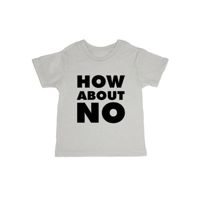 How About No Baby Organic Tee Shirt
