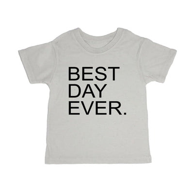 Best Day Ever. Toddler Organic Tee Shirt