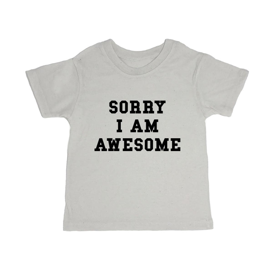 Sorry I Am Awesome Toddler Organic Tee Shirt