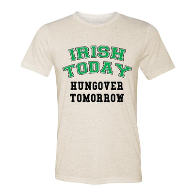 Irish Today Hungover Tomorrow Adult Tee Shirt
