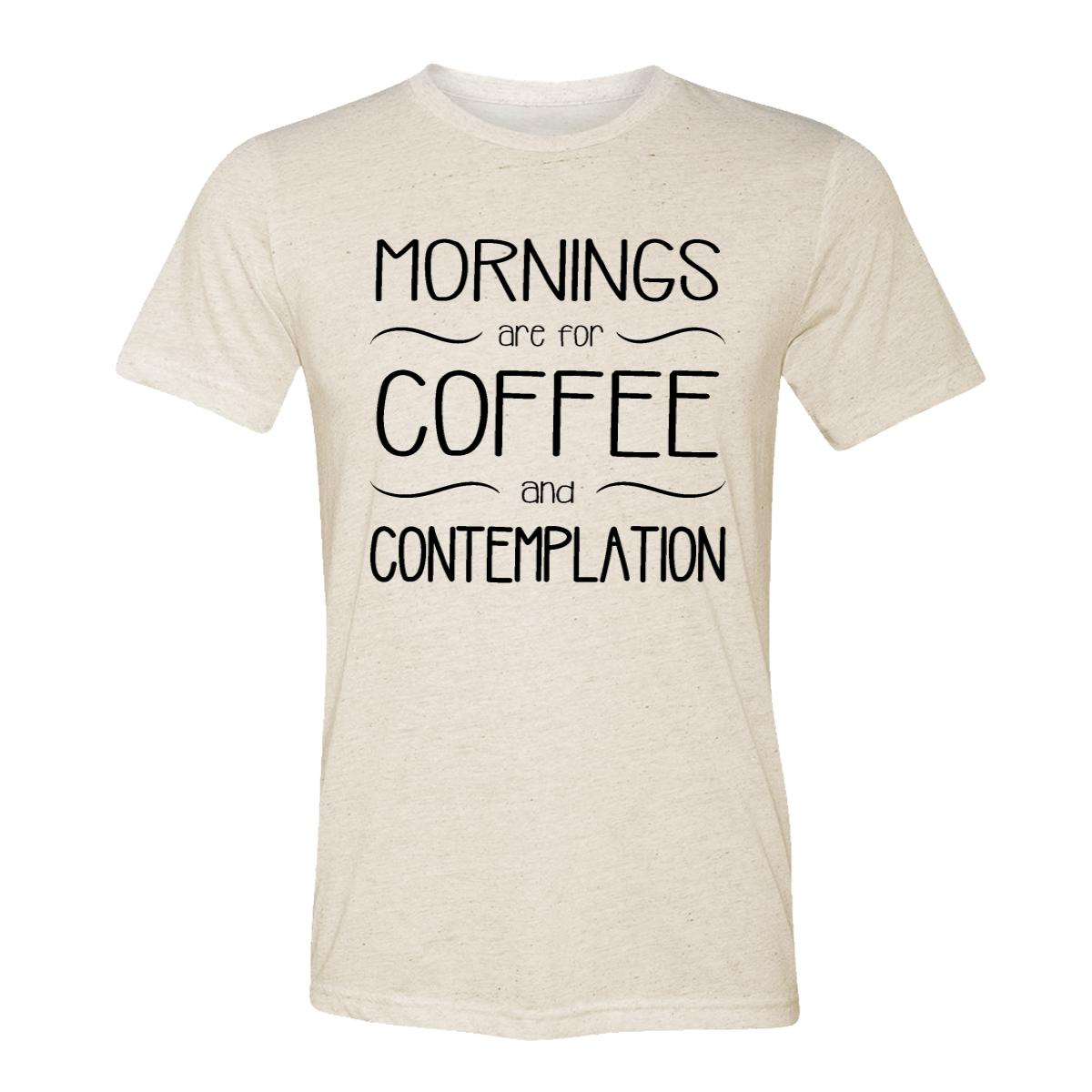 Mornings Are For Coffee And Contemplation Adult Raglan