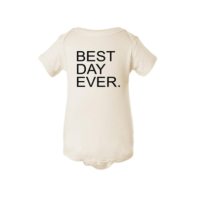 Best Day Ever. Baby Onesie