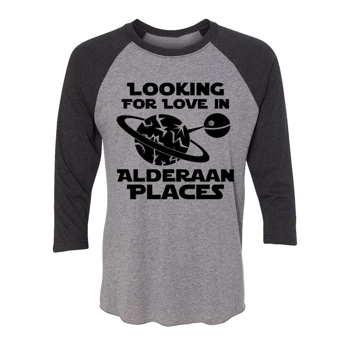 9d435225 Looking For Love In Alderaan Places Adult Baseball Shirt - Moment Gear