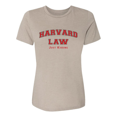 Harvard Law Just Kidding Womens Tee Shirt