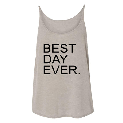 Best Day Ever. Womens Tank