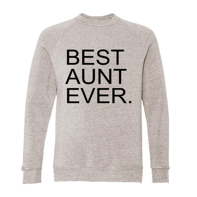 Best Aunt Ever. Adult Raglan Sweatshirt