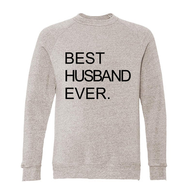 Best Husband Ever. Adult Raglan Sweatshirt