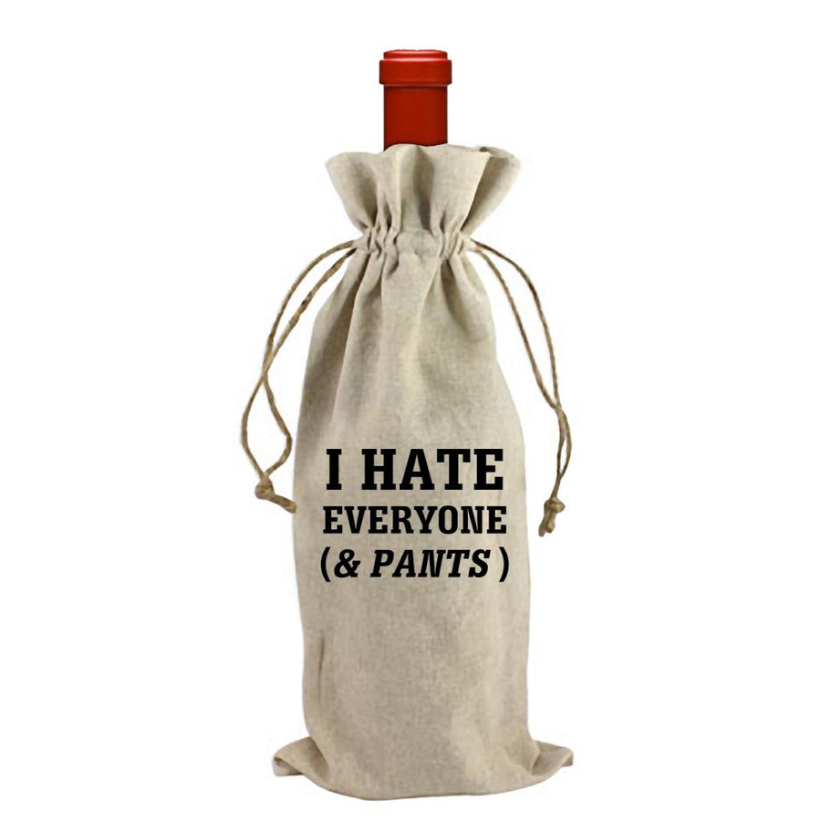 I Hate Everyone (& Pants) Wine Bag