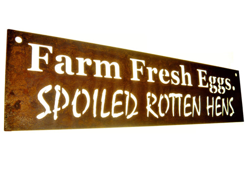 Farm Fresh Eggs. Spoiled Rotten Hens. Chicken coop sign.