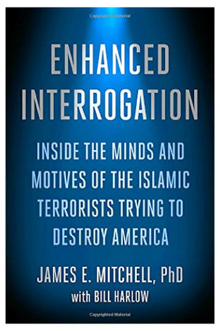 Enhanced Interrogation - James E Mitchell PhD with Bill Harlow