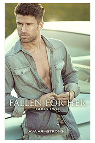 Fallen For Her, Book Two