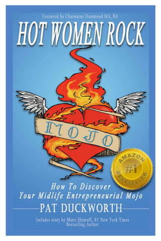 Hot Women Rock: How to Discover Your Midlife Entrepreneurial Mojo