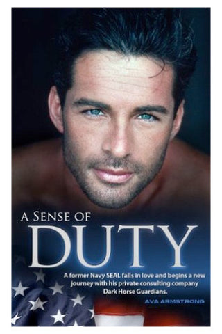 A Sense of Duty - Dark Horse Guardians Series, Book I - by Ava Armstrong