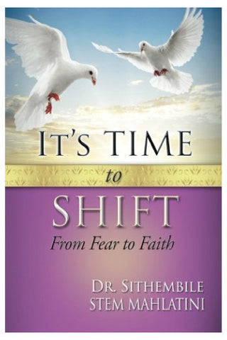 It's Time to Shift: From Fear to Faith