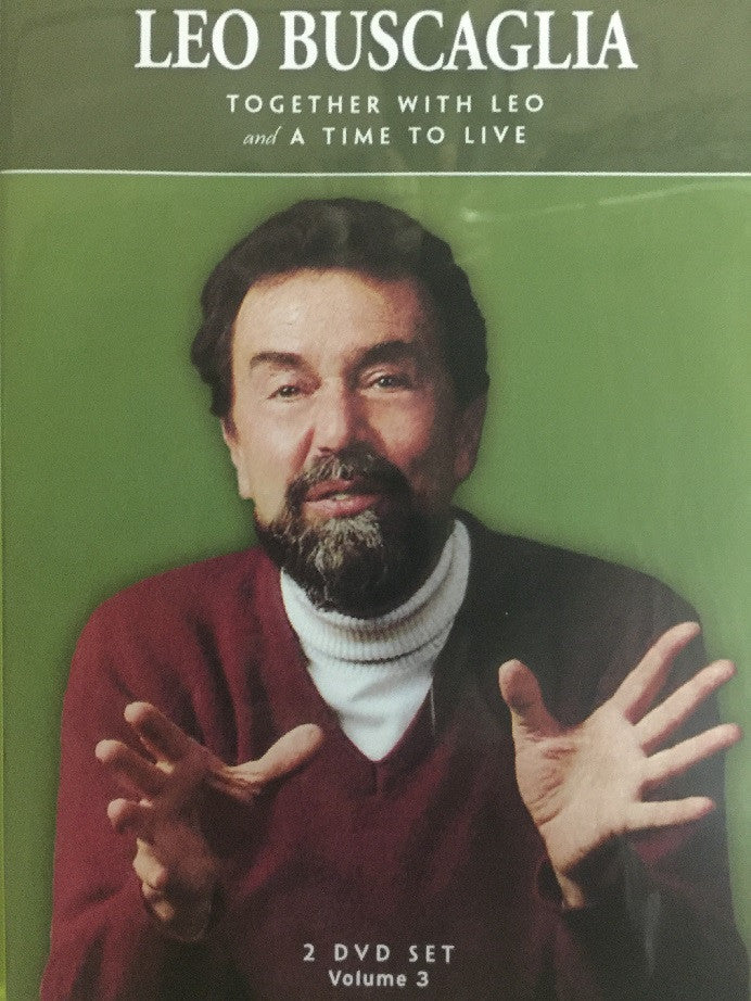 Leo Buscaglia Vol 3: Together with Leo and A Time to Live