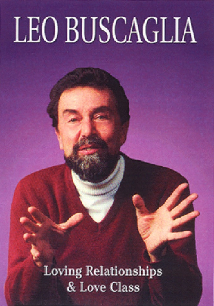 Leo Buscaglia Vol 4: Loving Relationships and Love Class