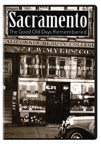 Sacramento: The Good Old Days Remembered