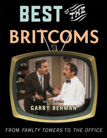 Best of the Britcoms: From Fawlty Towers to The Office by Gary Berman