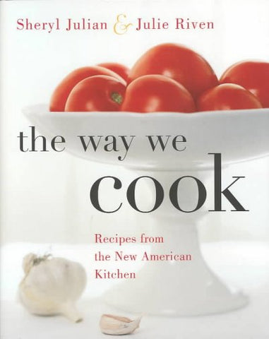 The Way We Cook by Sheryl Julian and Julie Riven