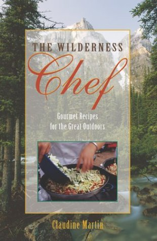 The Wilderness Chef by Claudine Martin