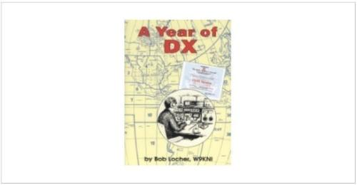 B-YODX_A Year of DX by Bob Locher/W9KNI