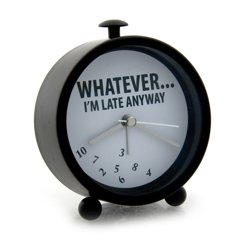 Whatever I'm Late Clock