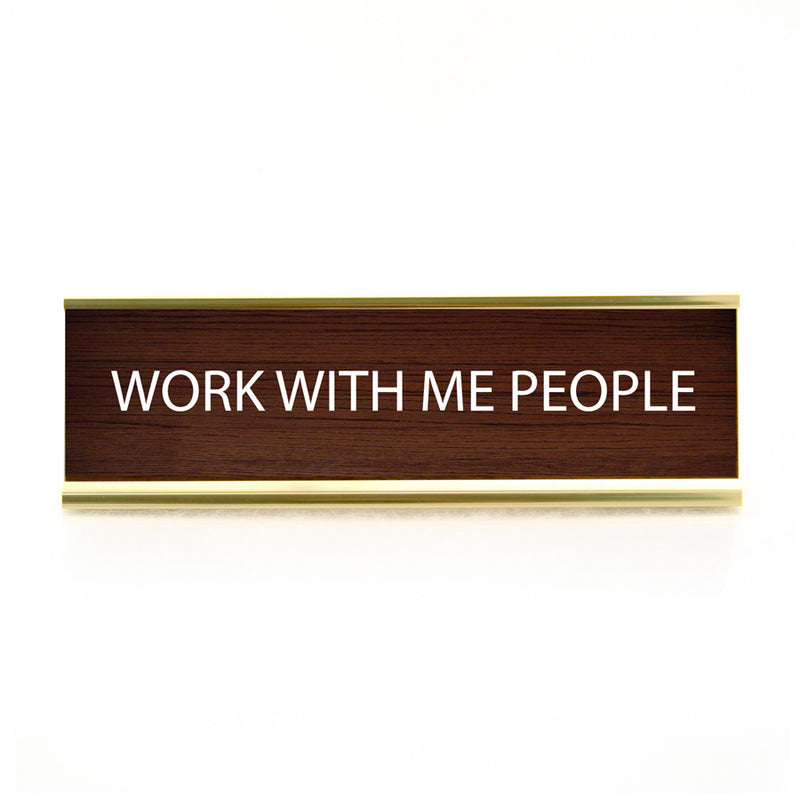 Funny Desk Plate Work With Me