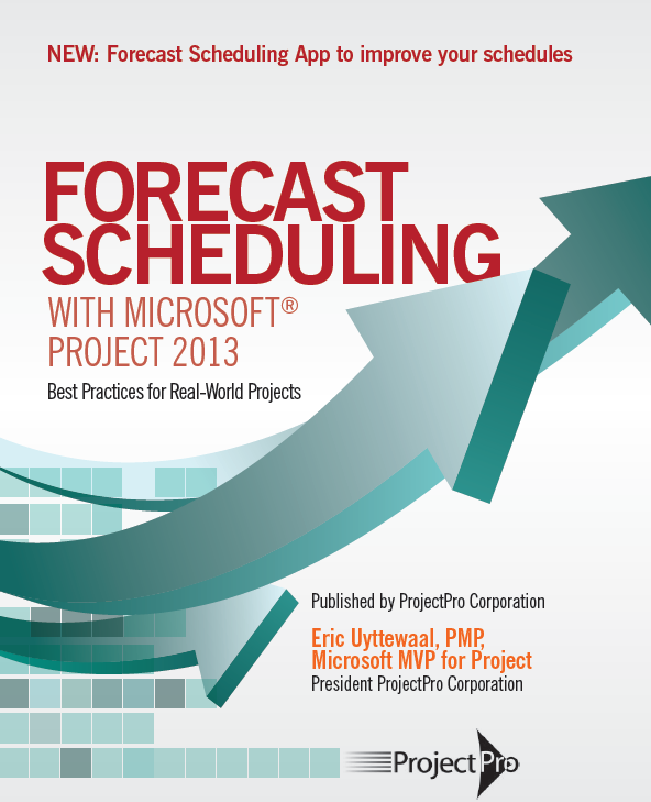 Forecast Scheduling With Microsoft Project 2013 Book Projectpro Corp