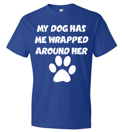 My Dog Has Me Wrapped Around Her Paw T-Shirt