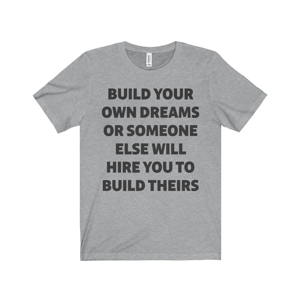 Build Your Own Dreams Tee