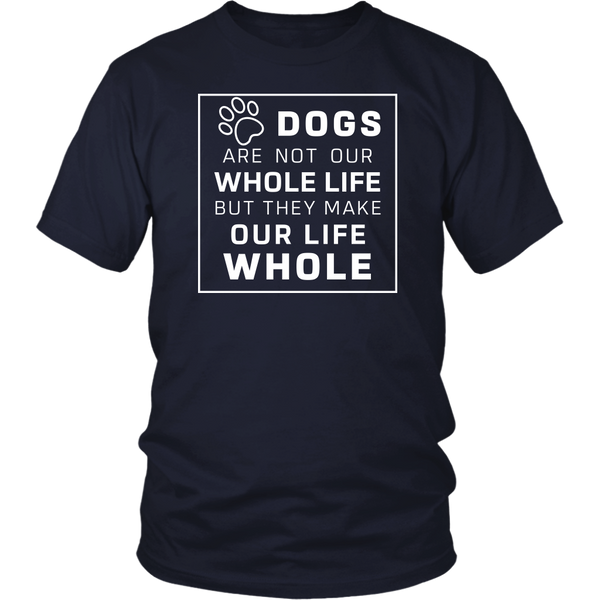 Dogs Are Not Our Whole Life T Shirt