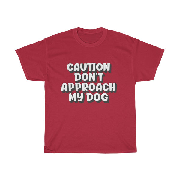 Caution Don't Approach My Dog