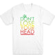 Don't Lose Your Head Men's Tee