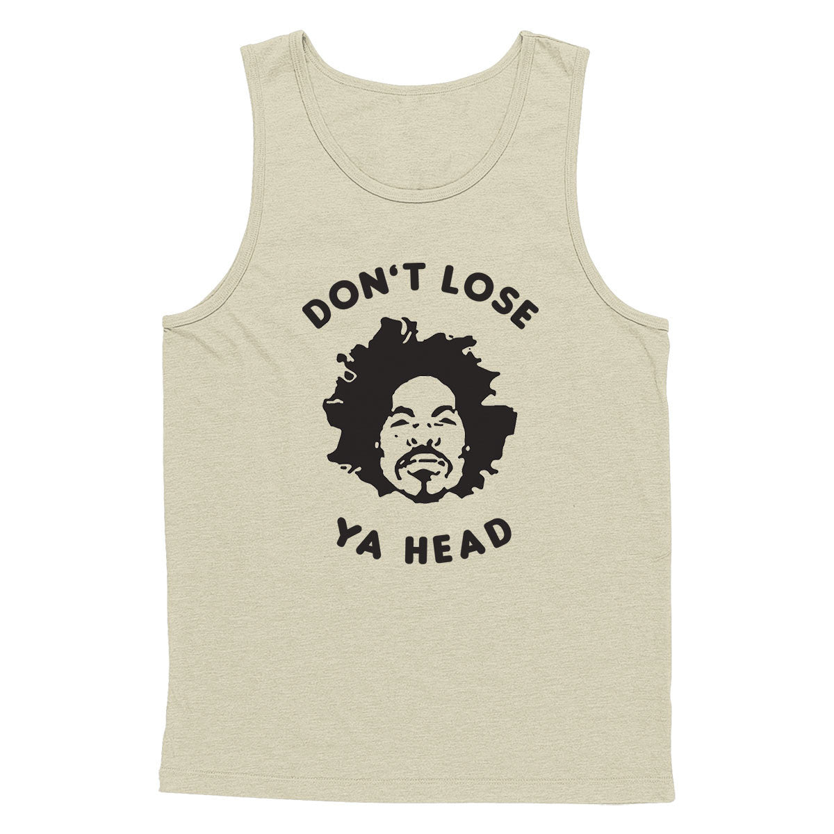 Don't Lose Ya Head Tank Top