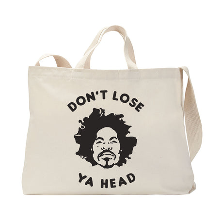 Don't Lose Ya Head Tote Bag