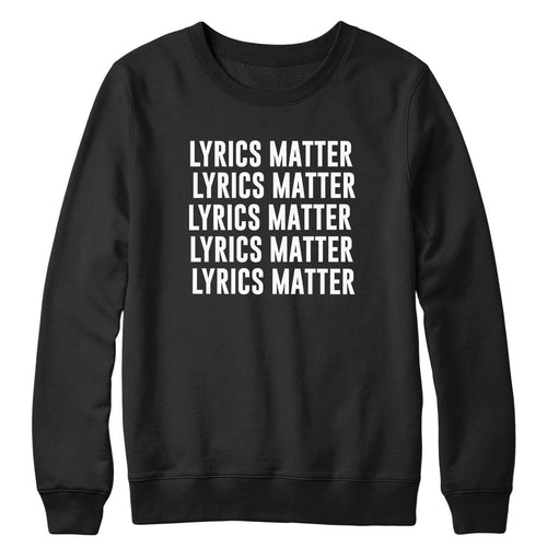 Lyrics Matter Crewneck