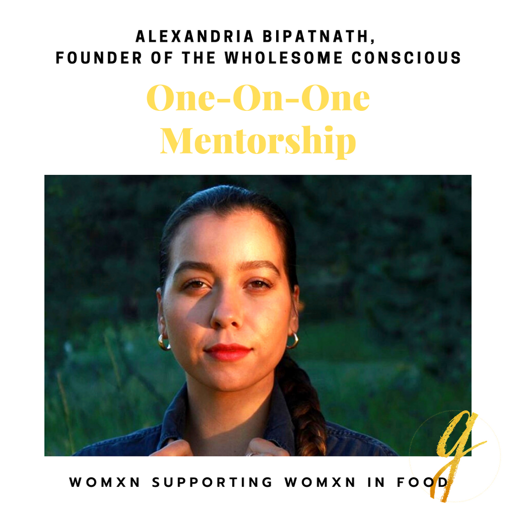 The Wholesome Conscious Mentorship For A Canadian BIPOC Womxn Through Womxn Supporting Womxn In Food