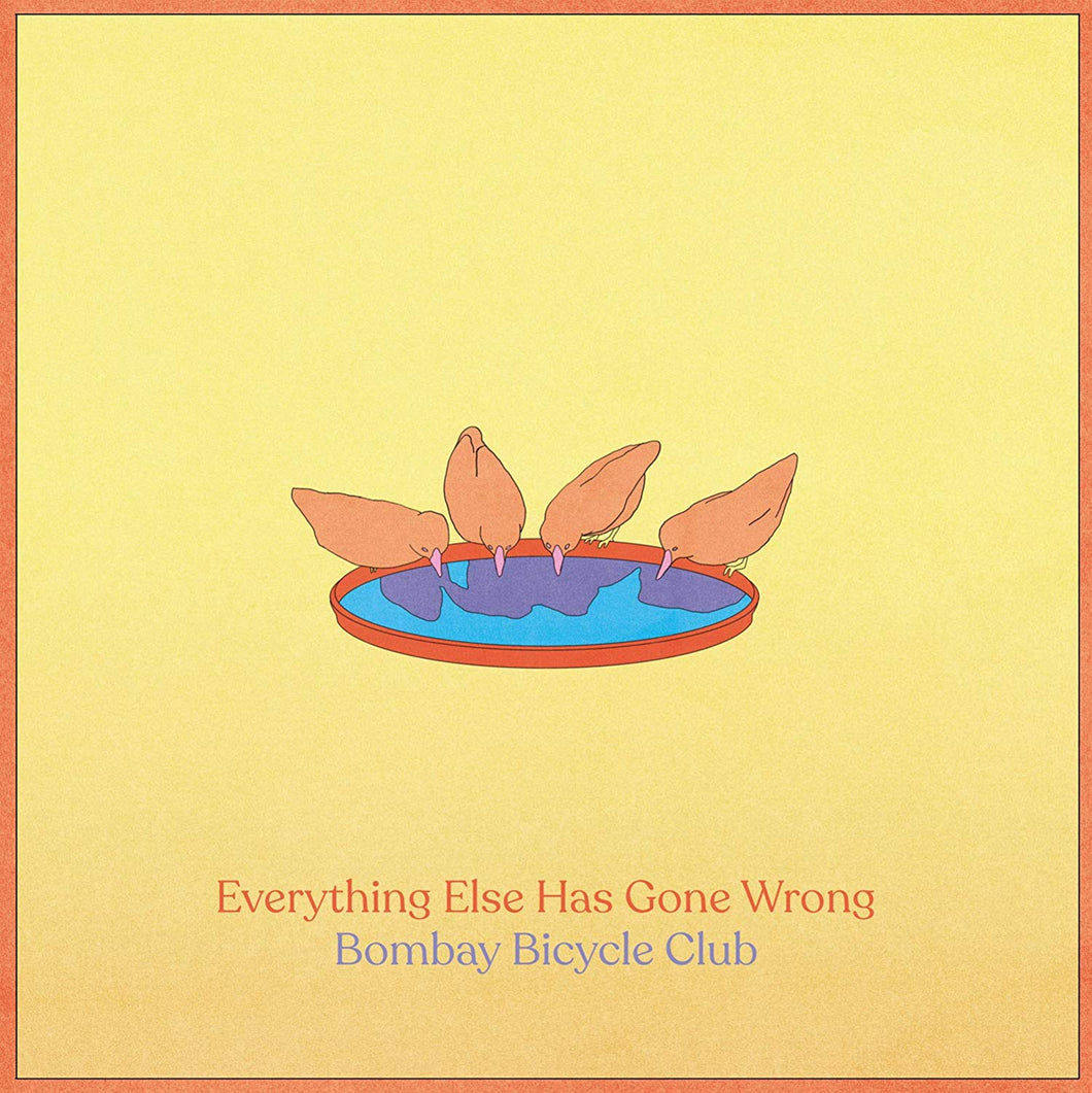 Bombay Bicycle Club ‎– Everything Else Has Gone Wrong