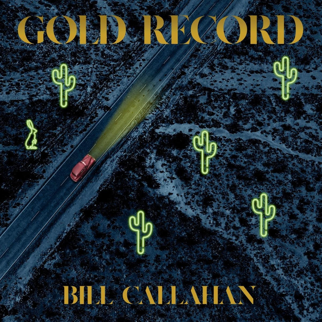 Bill Callahan - Gold Record (Pre-Order) *DELAYED RELEASE*