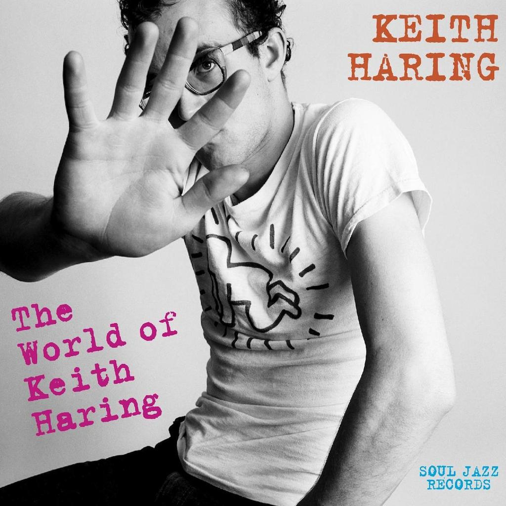 Soul Jazz Records - The World Of Keith Haring