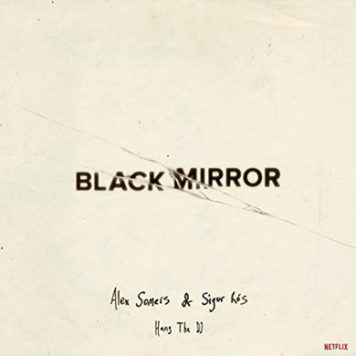 Alex Somers & Sigur Ros: Hang the DJ- Black Mirror OST